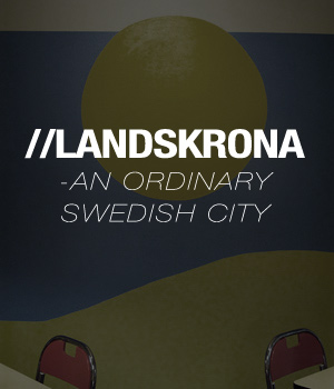 LANDSKRONA - AN ORDINARY SWEDISH CITY